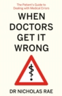 When Doctors Get It Wrong : The Patients' Guide to Dealing with Medical Errors - Book