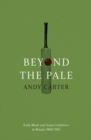 Beyond the Pale : Early Black and Asian Cricketers in Britain 1868-1945 - Book
