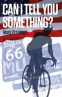 Can I Tell You Something? : Captain Century's American Bianchi Bicycle Diaries - Book