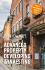 John Howard's Inside Guide to Advanced Property Developing & Investing - Book