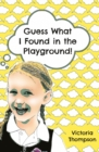 Guess What I Found in the Playground! - Book