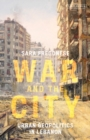 War and the City : Urban Geopolitics in Lebanon - eBook