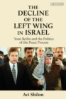 The Decline of the Left Wing in Israel : Yossi Beilin and the Politics of the Peace Process - Book