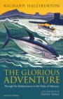 The Glorious Adventure : Through the Mediterranean in the Wake of Odysseus - Book