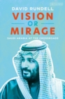 Vision or Mirage : Saudi Arabia at the Crossroads - Book