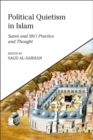 Political Quietism in Islam : Sunni and Shi i Practice and Thought - eBook