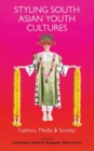 Styling South Asian Youth Cultures : Fashion, Media and Society - eBook