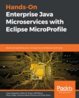 Hands-On Enterprise Java Microservices with Eclipse MicroProfile : Build and optimize your microservice architecture with Java - eBook