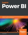 Learn Power BI : A beginner's guide to developing interactive business intelligence solutions using Microsoft Power BI - eBook