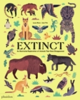 Extinct : An Illustrated Exploration of Animals That Have Disappeared - Book