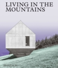 Living in the Mountains : Contemporary Houses in the Mountains - Book