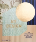 By Design : The World's Best Contemporary Interior Designers - Book