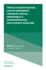 Topics in Identification, Limited Dependent Variables, Partial Observability, Experimentation, and Flexible Modeling - Book
