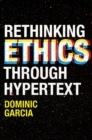 Rethinking Ethics Through Hypertext - Book