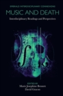 Music and Death : Interdisciplinary Readings and Perspectives - Book