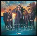 Torchwood #37 Tropical Beach Sounds and Other Relaxing Seascapes #4 - Book