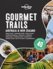 Lonely Planet Gourmet Trails - Australia & New Zealand - Book