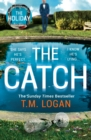 The Catch : The perfect summer thriller from the author of The Holiday, Sunday Times bestseller and Richard & Judy pick - Book