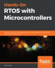 Hands-On RTOS with Microcontrollers : Building real-time embedded systems using FreeRTOS, STM32 MCUs, and SEGGER debug tools - eBook