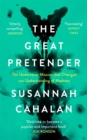The Great Pretender : The Undercover Mission that Changed our Understanding of Madness - eBook