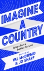Imagine A Country : Ideas for a Better Future - Book