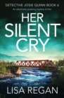 Her Silent Cry : An absolutely gripping mystery thriller - eBook