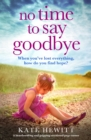 No Time to Say Goodbye : A heartbreaking and gripping emotional page turner - eBook