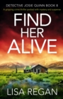 Find Her Alive : A gripping crime thriller packed with mystery and suspense - eBook