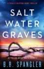 Saltwater Graves : A totally gripping crime thriller - eBook