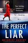 The Perfect Liar : A completely gripping thriller with a breathtaking twist - eBook
