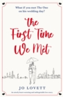 The First Time We Met : An utterly heart-warming and unforgettable love story - eBook
