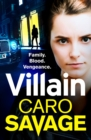 Villain : A heart-stopping addictive crime thriller that you won't be able to put down