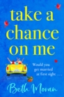 Take a Chance on Me : The perfect uplifting read for 2021