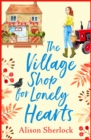 The Village Shop for Lonely Hearts : The perfect feel-good read for summer 2020