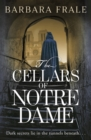 The Cellars of Notre Dame : a gripping, dark historical thriller - eBook