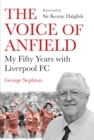 The Voice of Anfield : My Fifty Years with Liverpool FC - Book