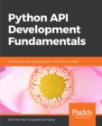 Python API Development Fundamentals : Develop a full-stack web application with Python and Flask - eBook