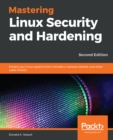 Mastering Linux Security and Hardening : Protect your Linux systems from intruders, malware attacks, and other cyber threats, 2nd Edition - eBook