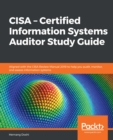 CISA - Certified Information Systems Auditor Study Guide : Aligned with the CISA Review Manual 2019 to help you audit, monitor, and assess information systems - eBook