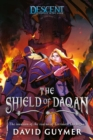 The Shield of Daqan : A Descent: Journeys in the Dark Novel - Book