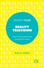Reality Television : The TV Phenomenon that Changed the World - Book