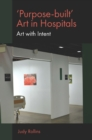 'Purpose-built' Art in Hospitals : Art with Intent - Book