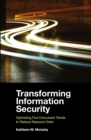 Transforming Information Security : Optimizing Five Concurrent Trends to Reduce Resource Drain - Book