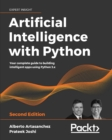 Artificial Intelligence with Python : Your complete guide to building intelligent apps using Python 3.x and TensorFlow 2, 2nd Edition - eBook