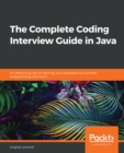 The Complete Coding Interview Guide in Java : An effective guide for aspiring Java developers to ace their programming interviews - eBook