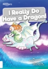 I Really Do Have a Dragon! - Book