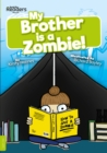 My Brother is a Zombie! - Book