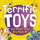 Terrific Toys and What They Are Made Of - Book