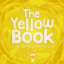 The Yellow Book : Use this book when you're feeling excited! - Book