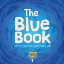 The Blue Book : Use this book when you're feeling sad! - Book